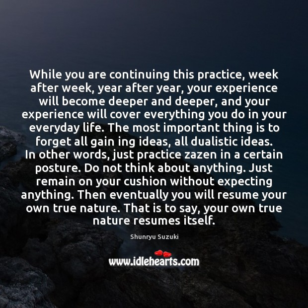 While you are continuing this practice, week after week, year after year, Image