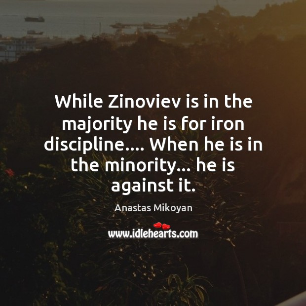 Image, While Zinoviev is in the majority he is for iron discipline…. When
