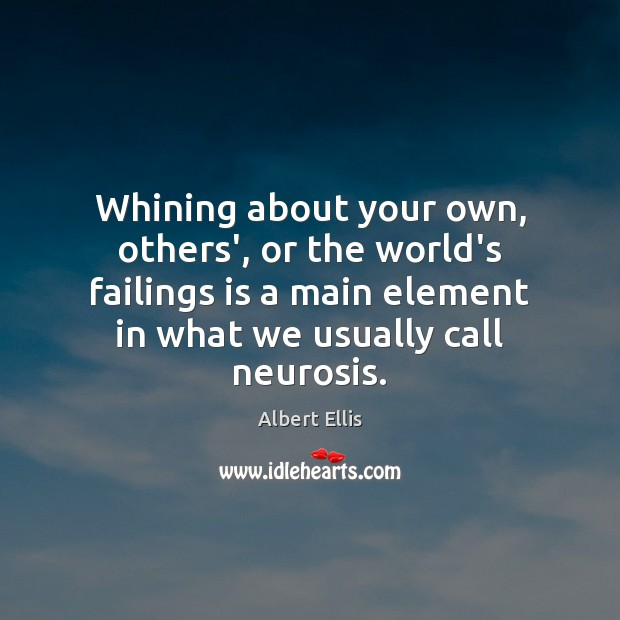 Whining about your own, others', or the world's failings is a main Image
