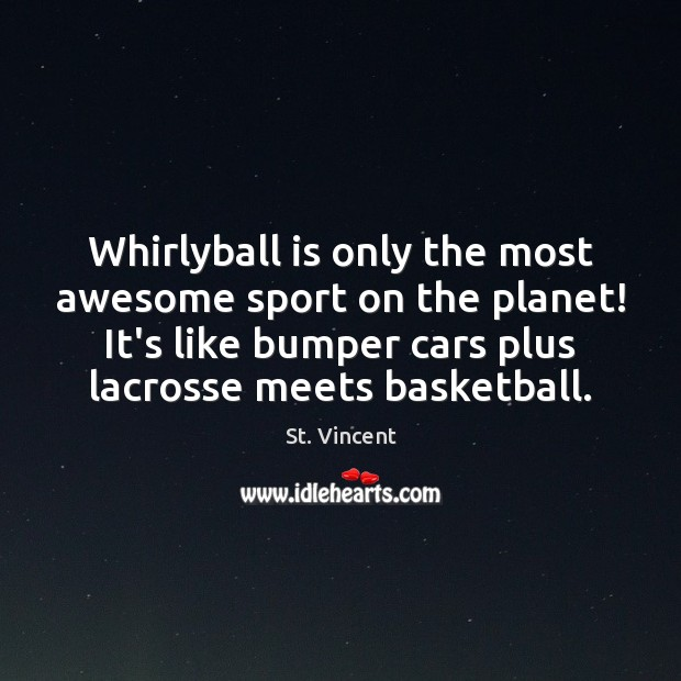 Image, Whirlyball is only the most awesome sport on the planet! It's like