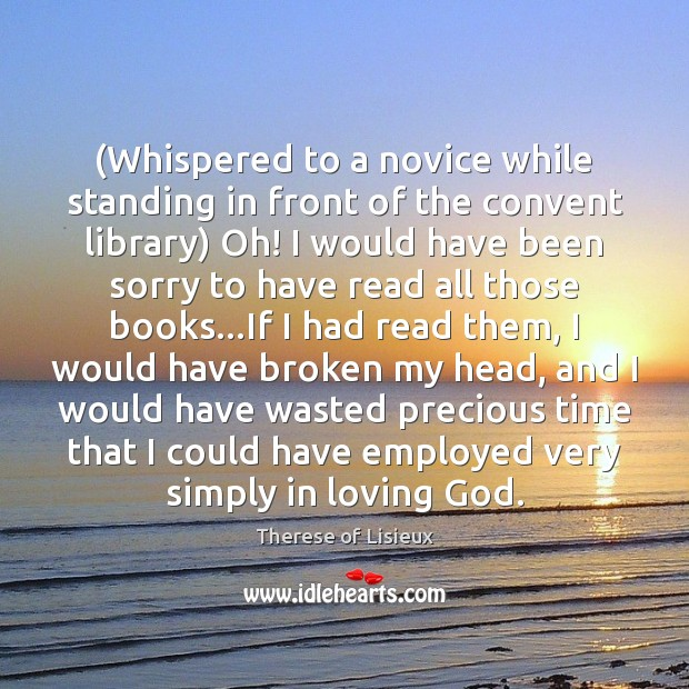 (Whispered to a novice while standing in front of the convent library) Image