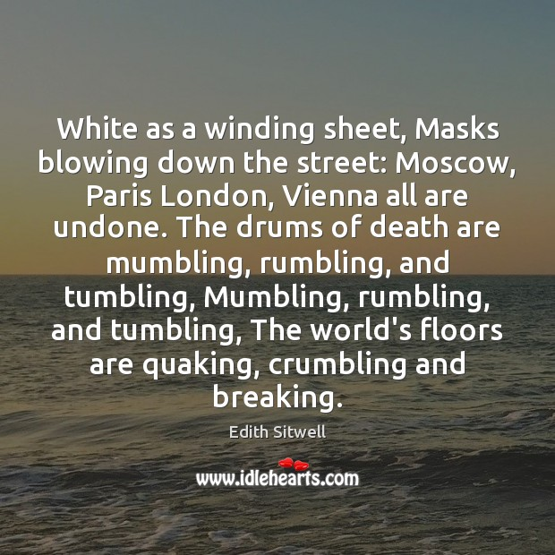 White as a winding sheet, Masks blowing down the street: Moscow, Paris Image