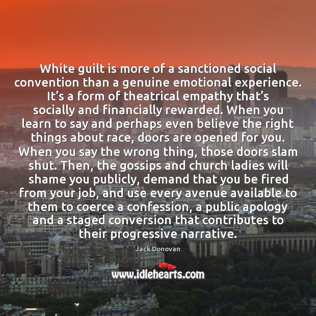 White guilt is more of a sanctioned social convention than a genuine Jack Donovan Picture Quote