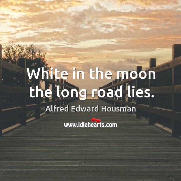 Image, White in the moon the long road lies.