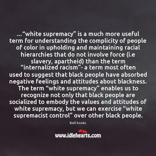 "Image, …""white supremacy"" is a much more useful term for understanding the complicity"