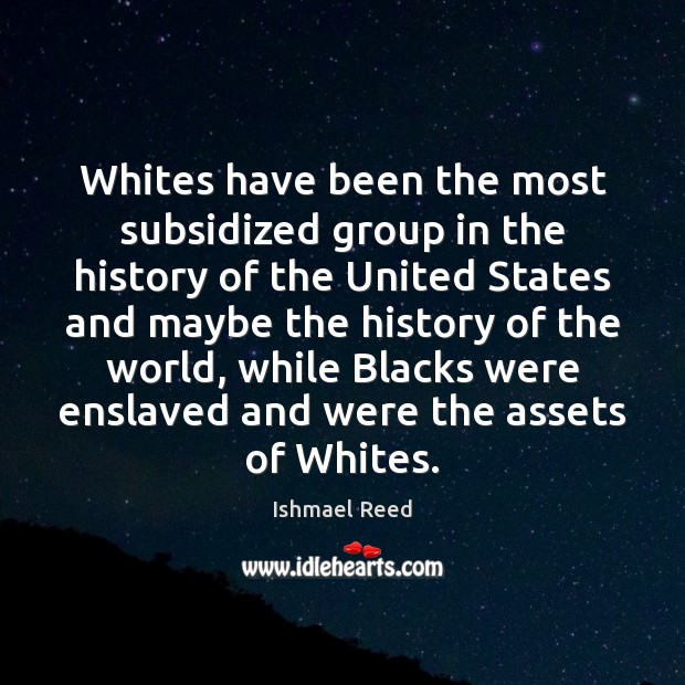Image, Whites have been the most subsidized group in the history of the
