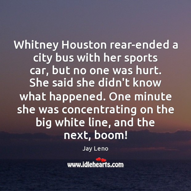 Image, Whitney Houston rear-ended a city bus with her sports car, but no