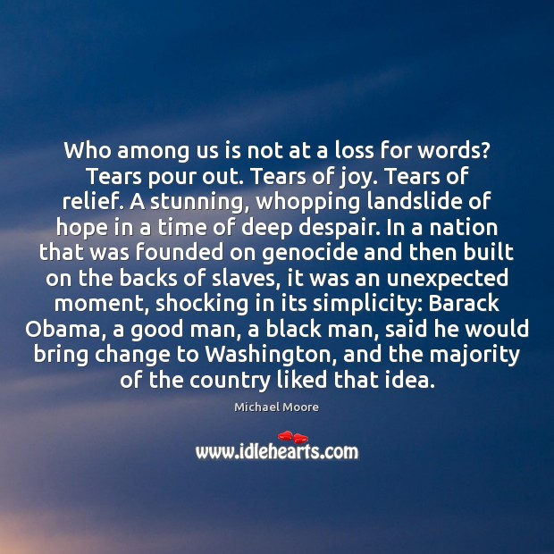 Image, Who among us is not at a loss for words? Tears pour