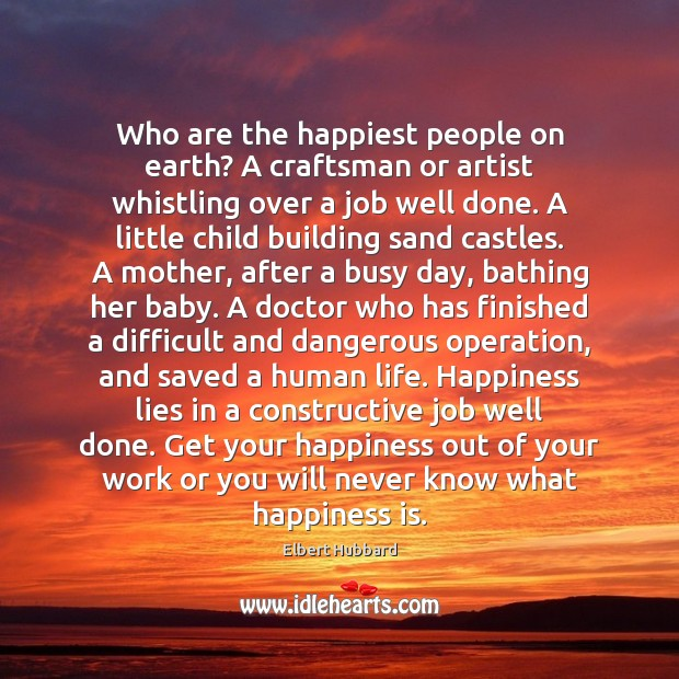 Who are the happiest people on earth? A craftsman or artist whistling Image