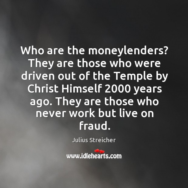 Who are the moneylenders? They are those who were driven out of Image