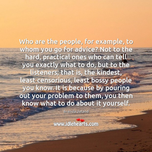 Who are the people, for example, to whom you go for advice? Image