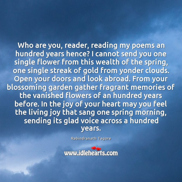 Who are you, reader, reading my poems an hundred years hence? I Image