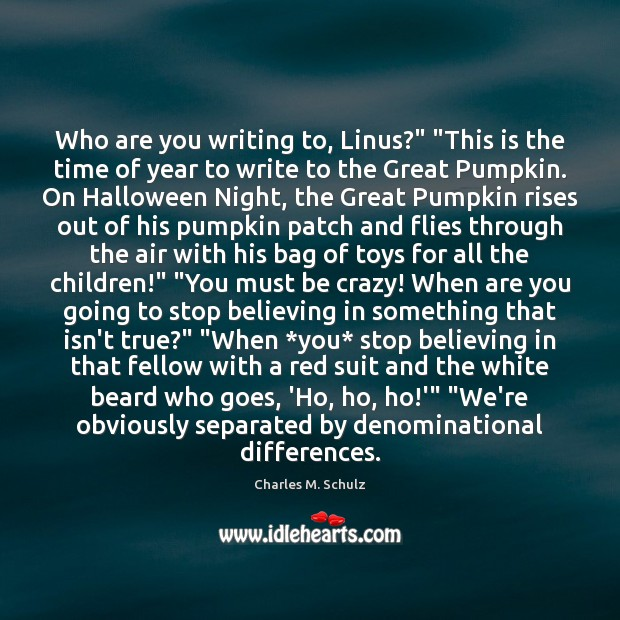"Image, Who are you writing to, Linus?"" ""This is the time of year"