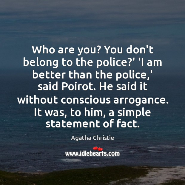 Image, Who are you? You don't belong to the police?' 'I am