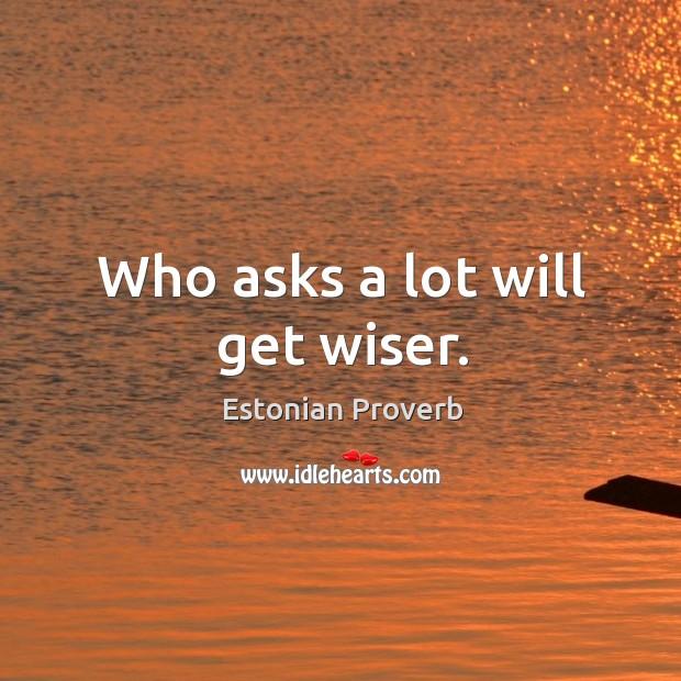 Who asks a lot will get wiser. Estonian Proverbs Image