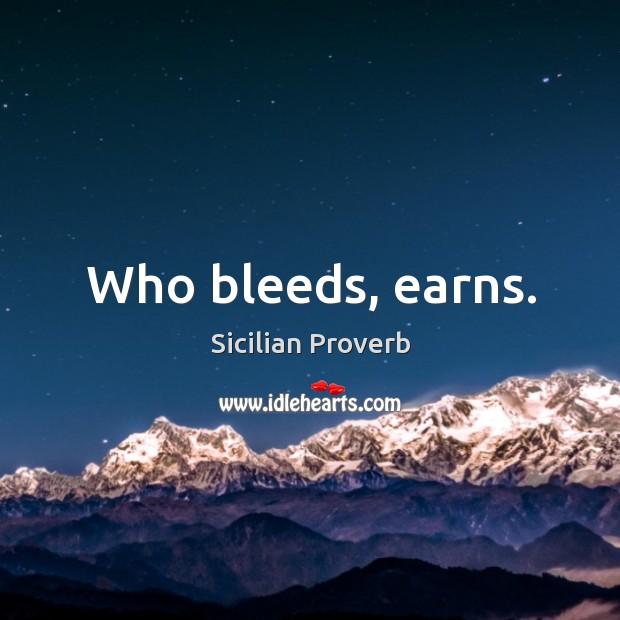 Image, Who bleeds, earns.