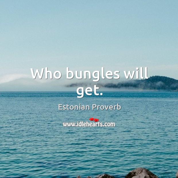 Who bungles will get. Estonian Proverbs Image