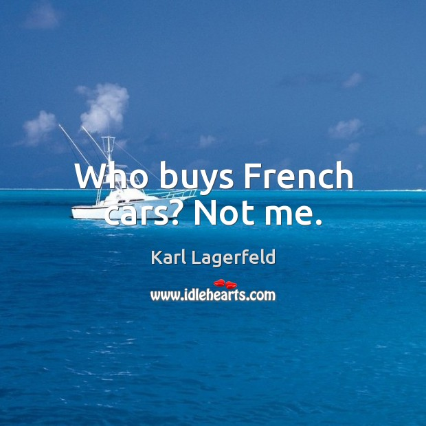 Who buys French cars? Not me. Image