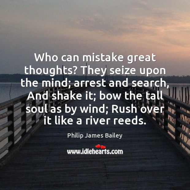 Who can mistake great thoughts? They seize upon the mind; arrest and Image