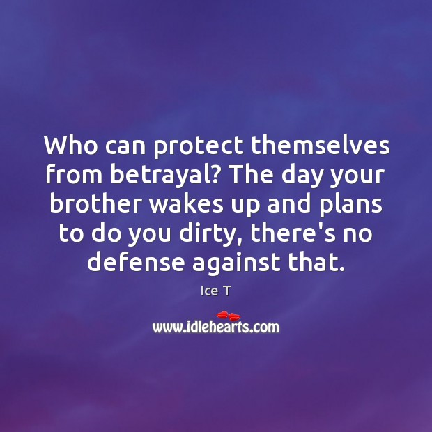 Who can protect themselves from betrayal? The day your brother wakes up Image