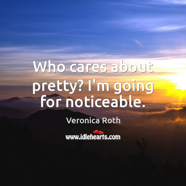 Who cares about pretty? I'm going for noticeable. Image