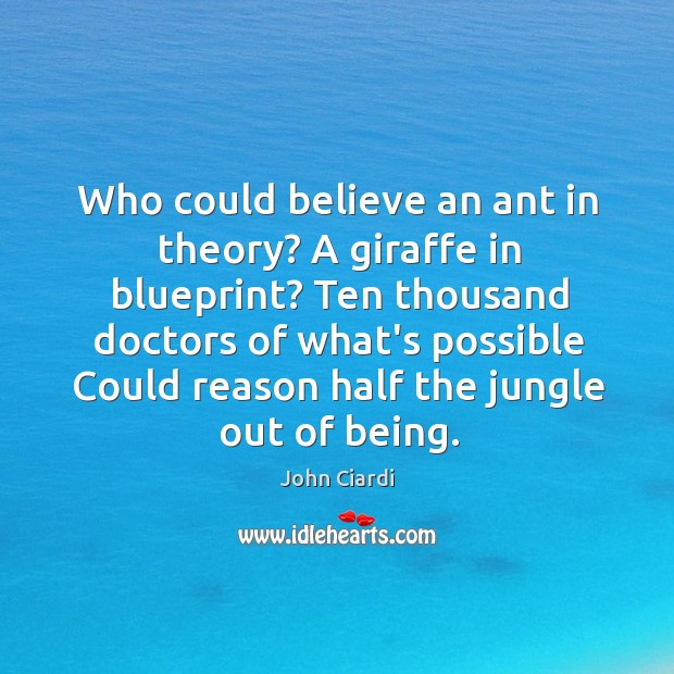 Who could believe an ant in theory? A giraffe in blueprint? Ten Image