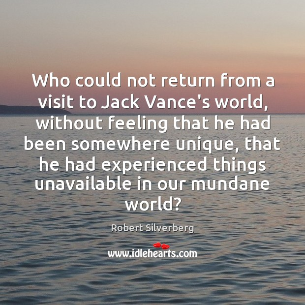 Who could not return from a visit to Jack Vance's world, without Image
