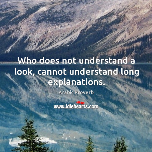 Who does not understand a look, cannot understand long explanations. Arabic Proverbs Image