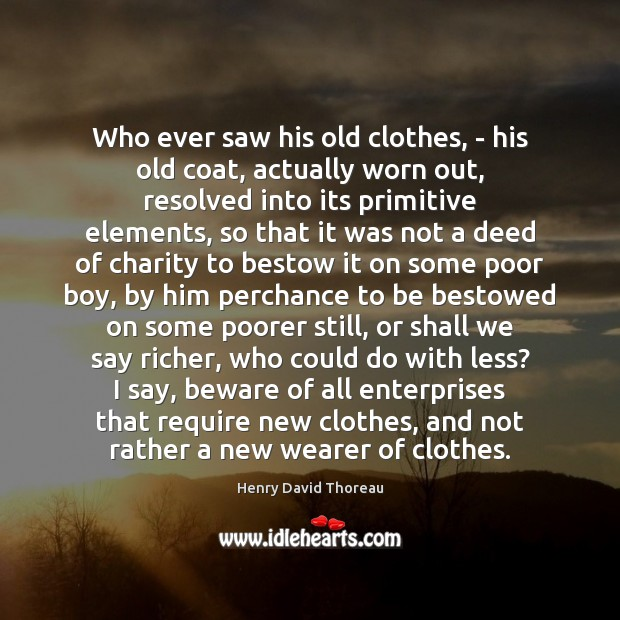 Image, Who ever saw his old clothes, – his old coat, actually worn