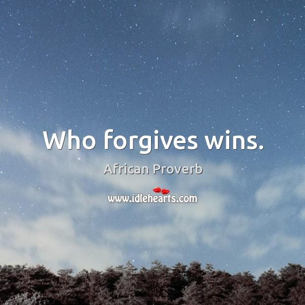 Image, Who forgives wins.