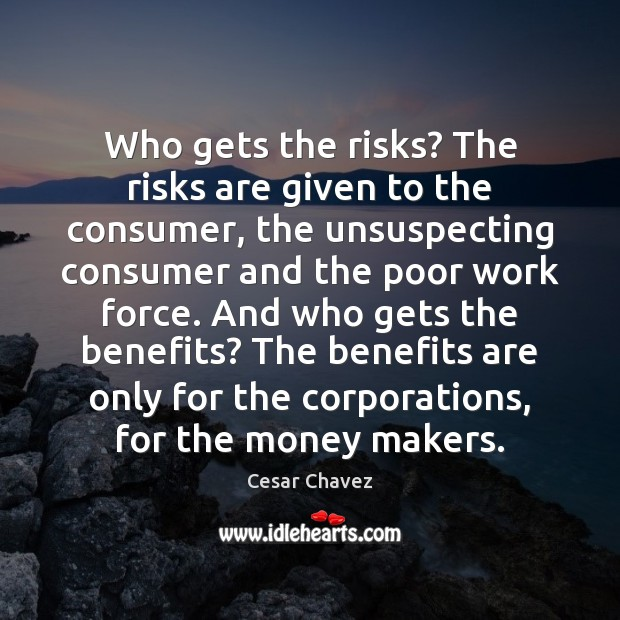Who gets the risks? The risks are given to the consumer, the Image