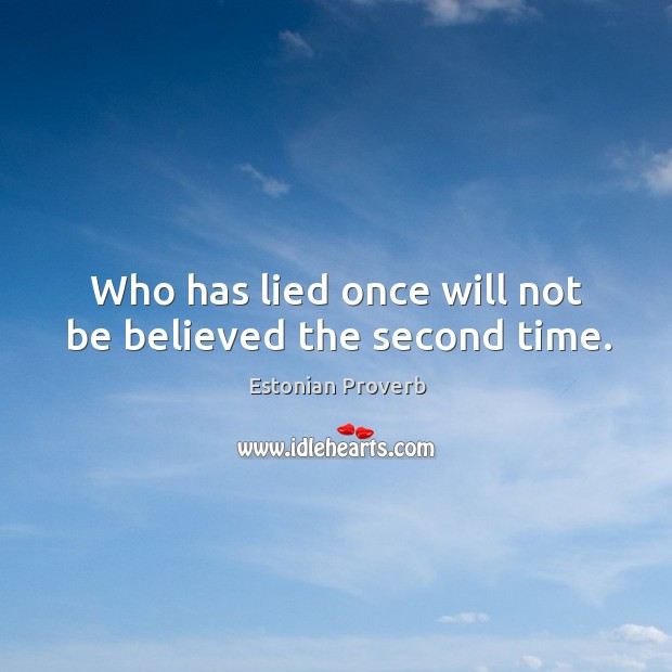 Who has lied once will not be believed the second time. Estonian Proverbs Image