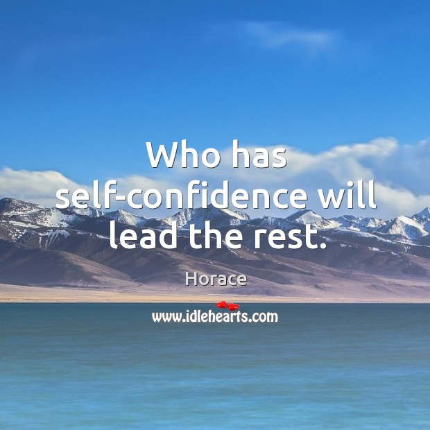Who has self-confidence will lead the rest. Image