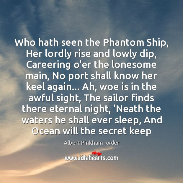 Image, Who hath seen the Phantom Ship, Her lordly rise and lowly dip,