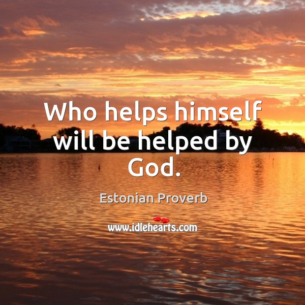 Image, Who helps himself will be helped by god.