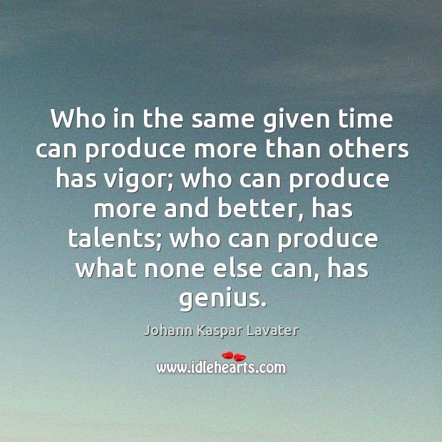 Who in the same given time can produce more than others has vigor; Image