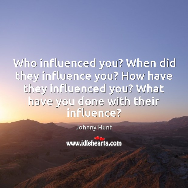 Who influenced you? When did they influence you? How have they influenced Image