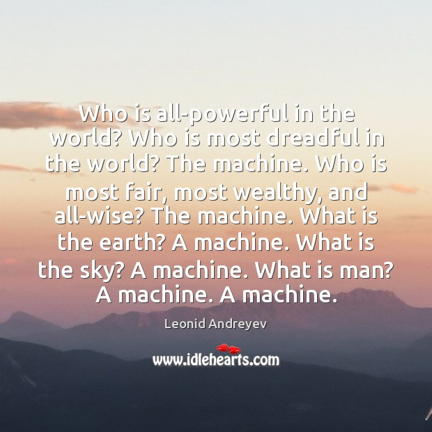 Who is all-powerful in the world? Who is most dreadful in the Leonid Andreyev Picture Quote