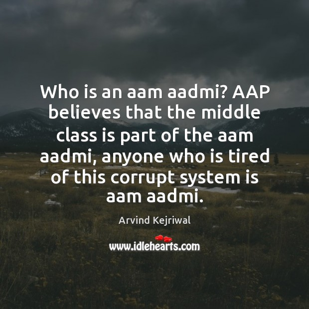 Image, Who is an aam aadmi? AAP believes that the middle class is