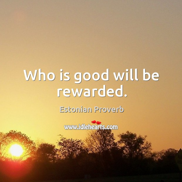 Who is good will be rewarded. Estonian Proverbs Image