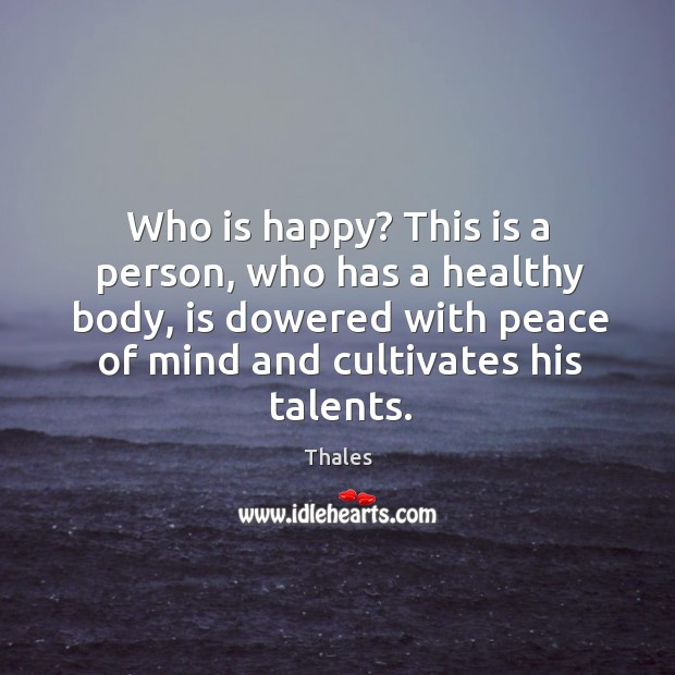Who is happy? This is a person, who has a healthy body, Image