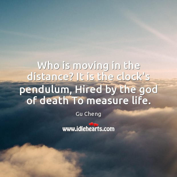 Image, Who is moving in the distance? It is the clock's pendulum, Hired