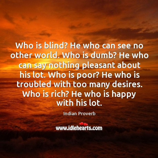 Who is poor? he who is troubled with too many desires. Image