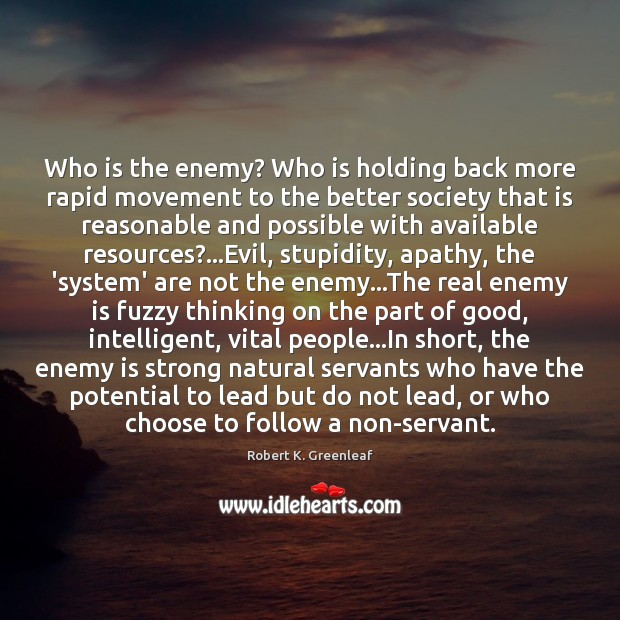 Who is the enemy? Who is holding back more rapid movement to Image