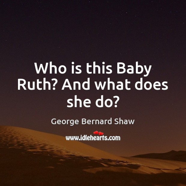 Image, Who is this Baby Ruth? And what does she do?