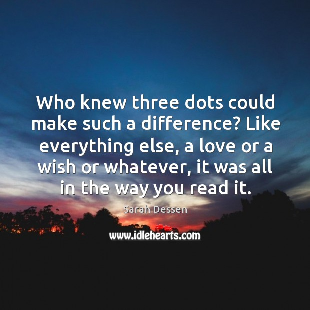 Who knew three dots could make such a difference? Like everything else, Image