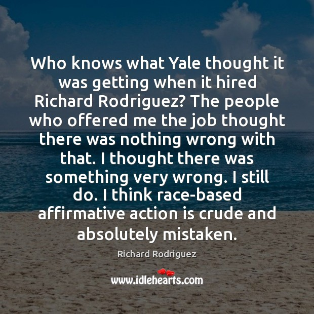 Who knows what Yale thought it was getting when it hired Richard Image