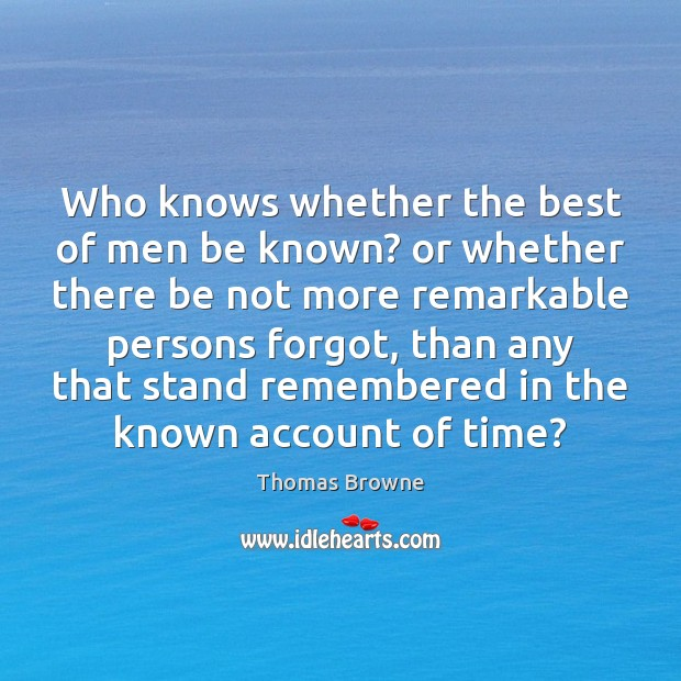 Who knows whether the best of men be known? or whether there Image