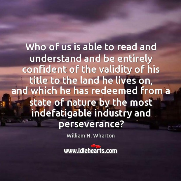 Who of us is able to read and understand and be entirely confident of the validity of his Image