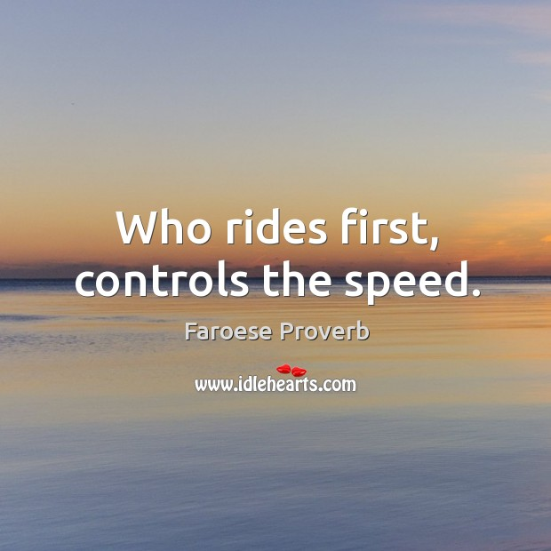 Image, Who rides first, controls the speed.